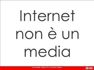 Internet non è un media